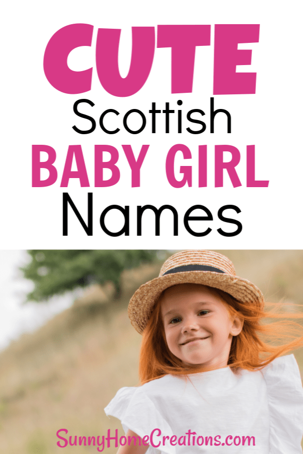 The Best Cute Scottish Girl Names – Sunny Home Creations