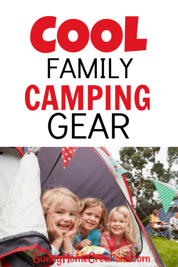 Cool Camping Gear for Your Family