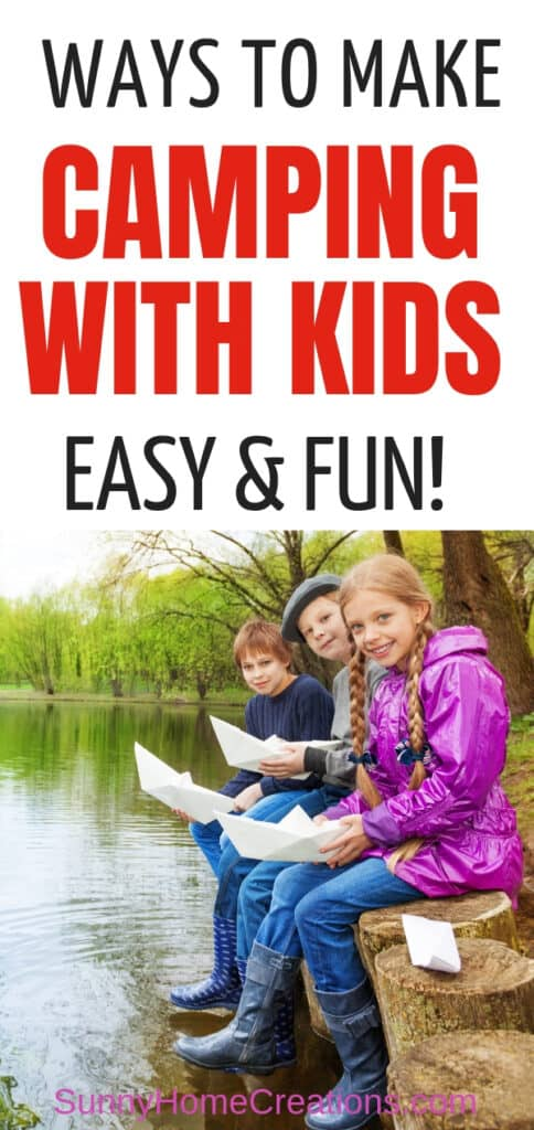 Ways to Make camping with kids fun and easy