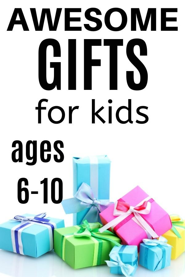 Gifts for Kids ages 6 through 10 pin